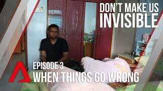 CNA | Don't Make Us Invisible | S01E03 - When Things Go Wrong