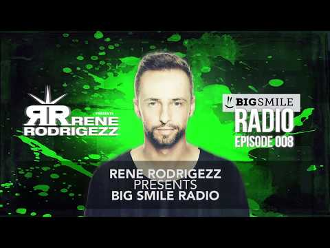 Rene Rodrigezz pres. Big Smile Radio Episode 008 // Podcast