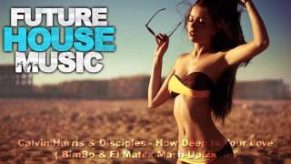 Calvin Harris & Disciples - How Deep Is Your Love ( BimBo & El Matex Mash Up 2k16 )