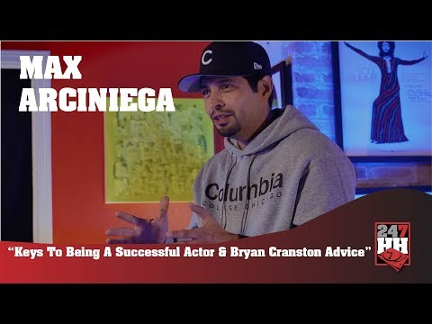 Max Arciniega  Keys To Being A Successful Actor & Bryan Cranston Advice 247HH Exclusive