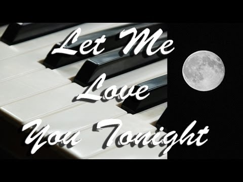 Let Me Love You Tonight. Original Song mp3