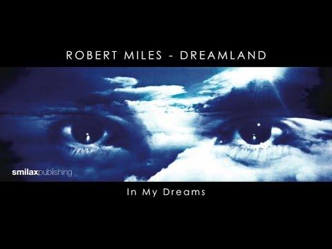 Robert Miles - Dreamland - In My Dreams