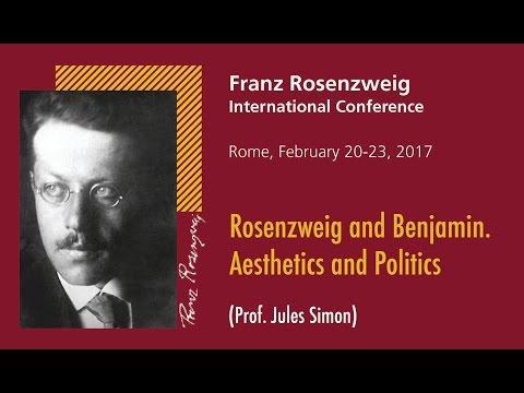 4 - Rosenzweig and Benjamin. Aesthetics and Politics (Prof. Jules Simon)
