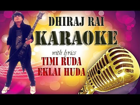 Timi Ruda / Music Track with Lyrics / Dhiraj Rai 2018