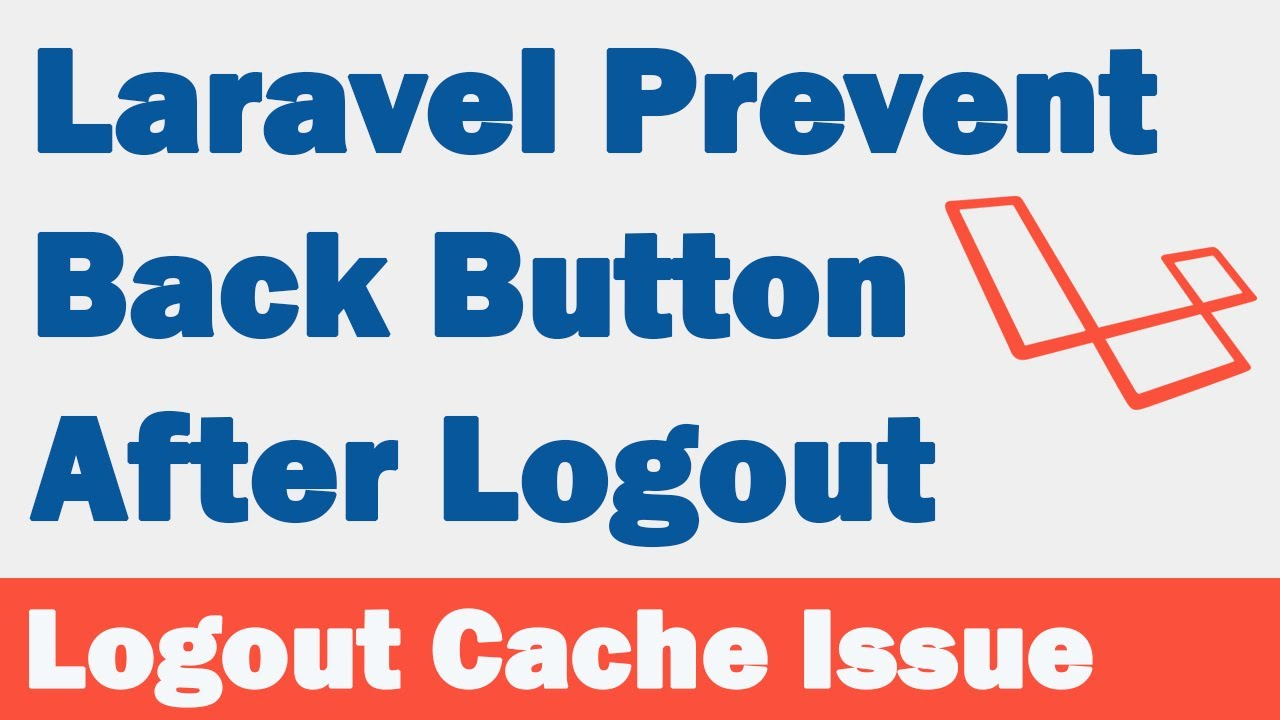 After logging out, Laravel disables the back button