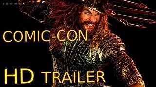 Aquaman OFFICIAL COMIC-CON 2018 - FULL TRAILER 2018 MOVIE