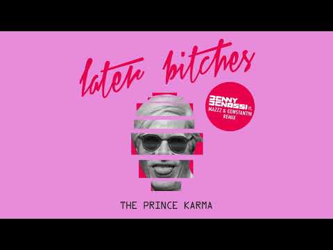 The Prince Karma - Later Bitches (Benny Benassi vs. MazZz & Constantin Remix) [Ultra Music]
