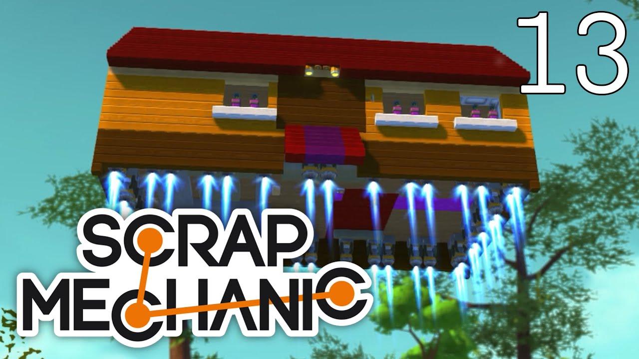 Scrap Mechanic [#13] Prawdziwy dom, który lata!
