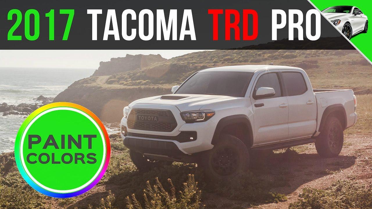 2017 toyota tacoma trd pro truck colors youtube - 2017 toyota tacoma exterior colors ...