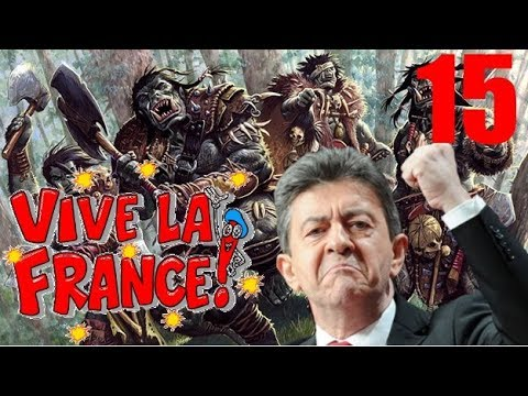 France Insoumise VS Orcs Islamistes ! (Vive la France #15)