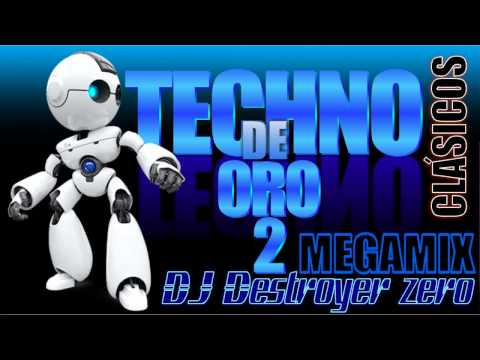 Megamix Techno de Oro 2 - DJ Destroyer zero
