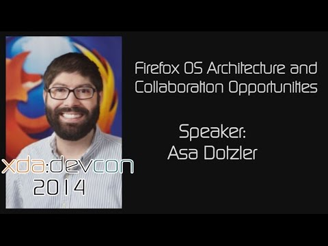 Firefox OS Architecture and Collaboration Opportunities w/ Asa Dotzler from XDA:DevCon 2014
