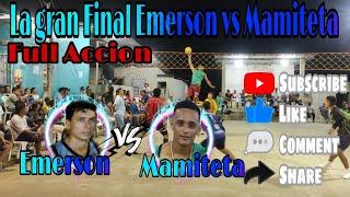 Ecuavoley La gran Final Emerson Vs Mamiteta Coloqué Técnico Partidazo 1000 al Campeón.
