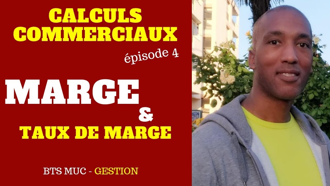 Calculs Commerciaux Episode 4 Marge Taux De Marge Youtube