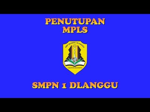 PENUTUPAN MPLS SMPN 1 DLANGGU 2021 2022