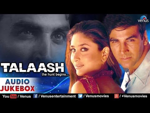 Talaash Audio Jukebox | Akshay Kumar,...