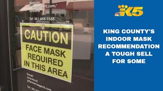 King County's indoor masking recommendation a tough sell for some people and businesses