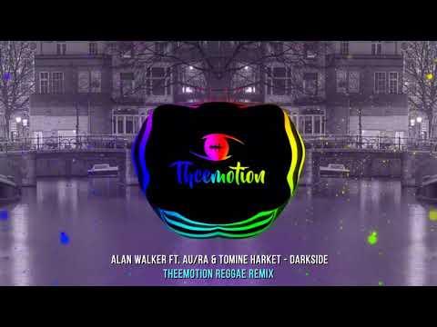 Alan Walker Ft. Au/Ra & Tomine Harket - Darkside (Theemotion Reggae Remix)