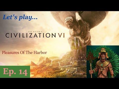Episode 14: Pleasures Of The Harbor -- Civilization VI: Aztec King