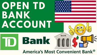 Open TD Bank Account in 2021 | America's Most Convenient Bank | Create TD Bank Account Online Easily