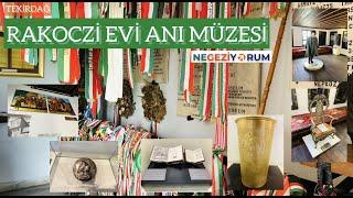Tekirdağ: Rakoczi Müzesi Evi