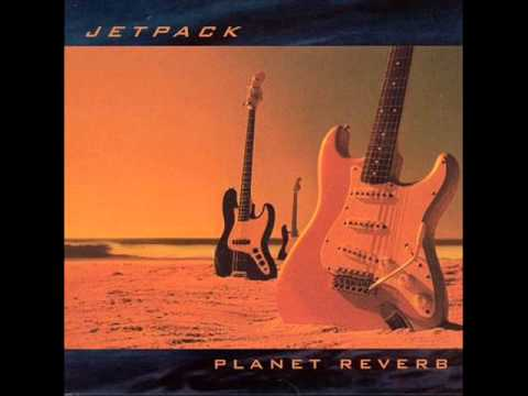 Jetpack - Planet Reverb [Full Album]