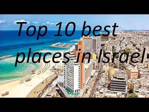 Top 10 Best Places To Visit In Israel