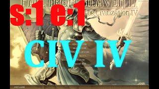 Civ IV: Fall from Heaven II Modded (Season:1 Episode:1)