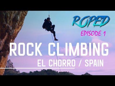 ROCK CLIMBING IN EL CHORRO, SPAIN - ROPED EPISODE 1