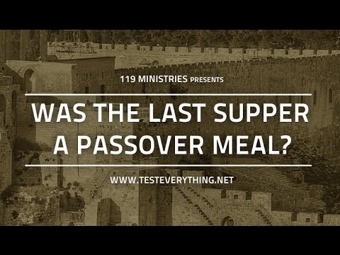 Was the Last Supper a Passover Meal? - 119 Ministries