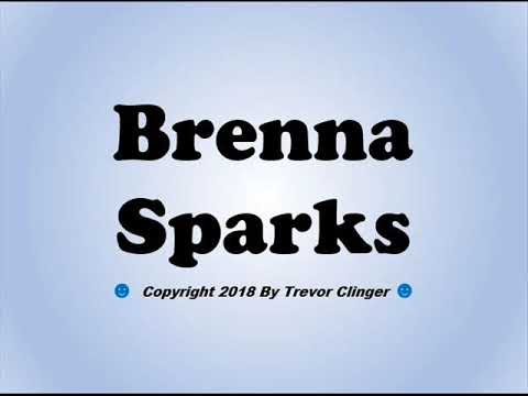 How To Pronounce Brenna Sparks - 동영상