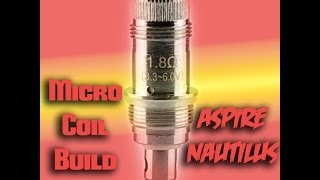 Micro Coil Build In The Aspire Nautilus