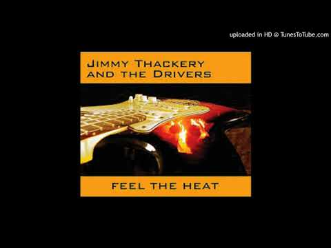 Jimmy Thackery - I'll Be Your Driver