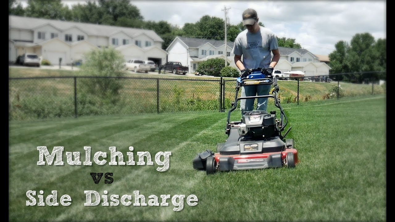 Mulching Vs Side Discharge Why I Prefer To When Mowing
