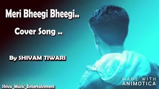 Meri Bheegi Bheegi Si | Acoustic Cover | Old Re-version | Shivam Tiwari | Shivu_Music_Entertainment