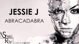 Jessie J - Abracadabra (Lyrics)