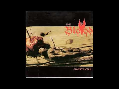 The Blood - Smell Yourself (Full Album)