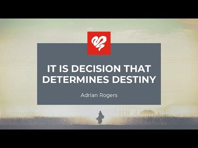 Adrian Rogers: It is Decision That Determines Destiny #2086
