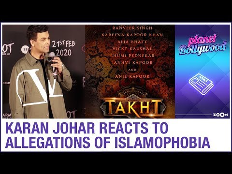 Karan Johar REACTS to allegations of Islamophobia in his films like Takht | Bollywood News