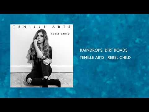 Raindrops, Dirt Roads - Tenille Arts (Rebel Child)