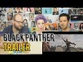 BLACK PANTHER - New Trailer - REACTION!!