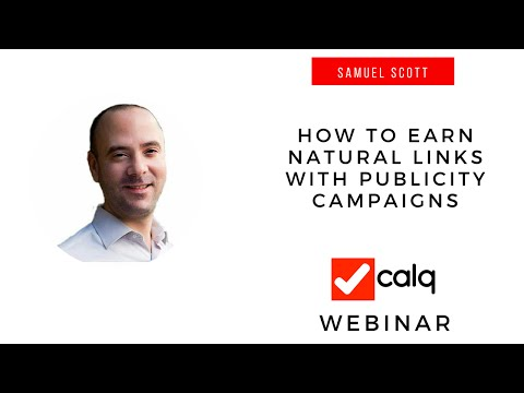 How to Earn Links with Publicity - A Webinar with Samuel Scott