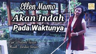 Download lagu ELLEN MAMO - AKAN INDAH PADA WAKTUNYA