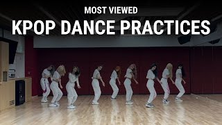 [TOP 100] MOST VIEWED KPOP DANCE PRACTICES
