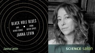 Dr. Janna Levin —Black Hole Blues (Science Salon # 5)