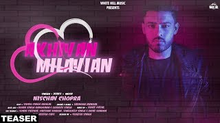 Akhiyan Milayian (Teaser) Nischay Chopra | Rel. on 19th Oct | White Hill Music