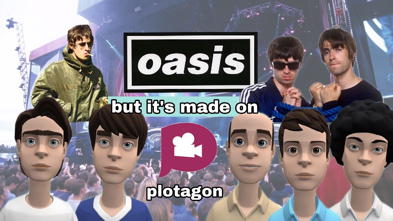 oasis but it's made on plotagon
