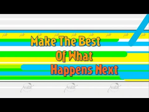 Make The Best of What Happens Next  update