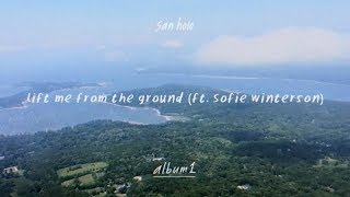 San Holo - lift me from the ground (ft. Sofie Winterson) [Official Audio]