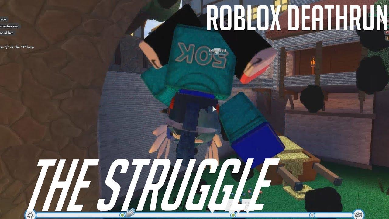 The Struggle Roblox Deathrun Youtube